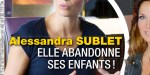«Mère indigne», Alessandra Sublet installée à Grasse livre sa vérité (photo)