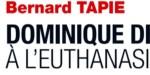 Bernard Tapie face au cancer : Dominique dit non à l'Euthanasie