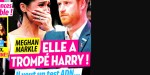 Meghan Markle - elle a trompé Harry, elle veut un test ADN