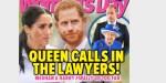 Meghan Markle et Harry vont trop loin, Elizabeth II alerte les avocats, une plainte pour diffamation