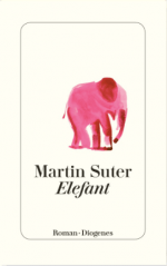 Martin Suter »Elefant«