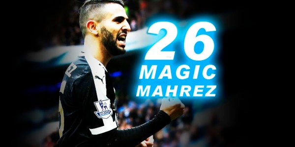 Can Mahrez be Magic Again ?