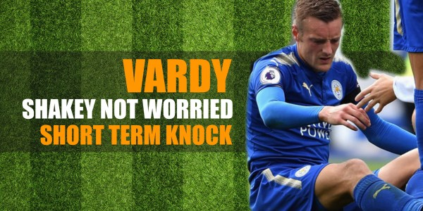WATCH : Shakey NOT Worried By Vardy Knock