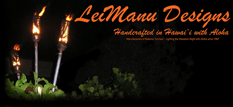 LeiManu Designs and Malama Torches (TM)
