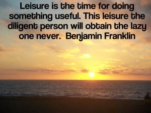 Ben Franklin understood- Leisure Freak, retire early and often through frugal living