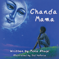 Chanda Mama by Mona Ahuja and Sid Veloria