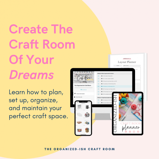 The Organized-ish Craft Room organizing course