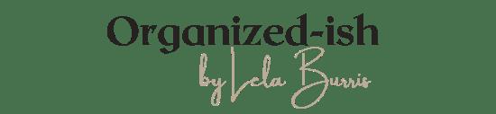 Organized-ish by Lela Burris