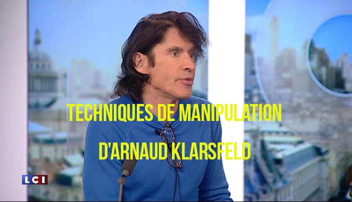 Techniques de manipulations d'Arno Klarsfeld & complicité journalistique, par Scady