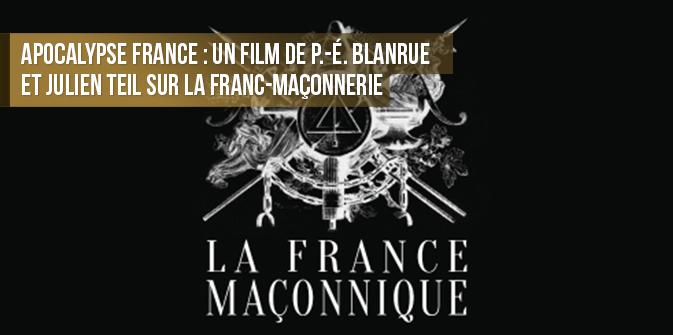 Rarissime : «Apocalypse France» Saison #1 : «La France maçonnique»