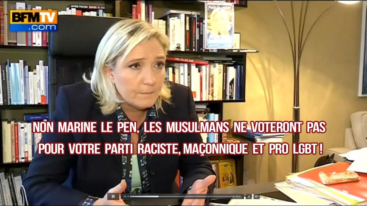 Non Marine Le Pen, les musulmans ne voteront pas pour vous !