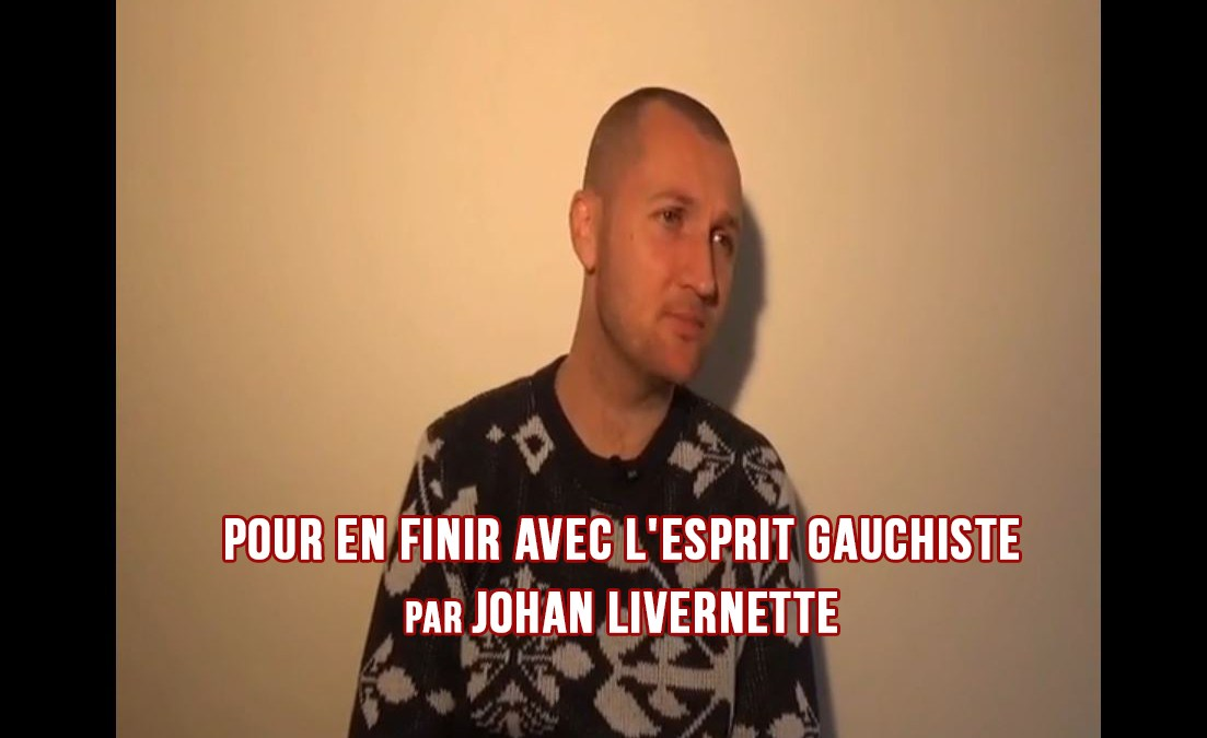 Pour en finir avec l'esprit gauchiste par Johan Livernette