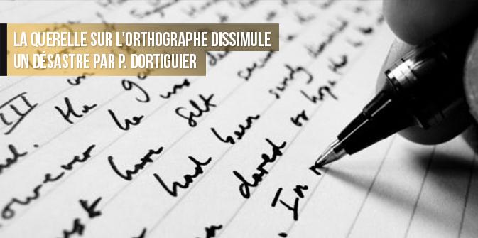 La querelle sur l'orthographe dissimule un désastre, par P. Dortiguier