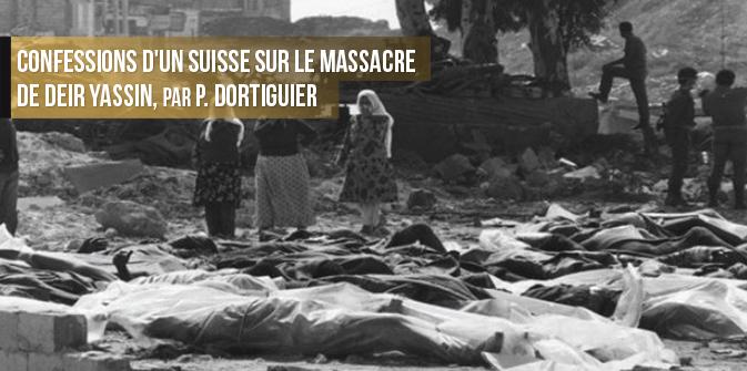 Confessions d'un Suisse sur le massacre de Deir Yassin, par P. Dortiguier