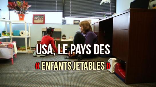 États-Unis, le pays de la liberté et… des enfants «jetables» !
