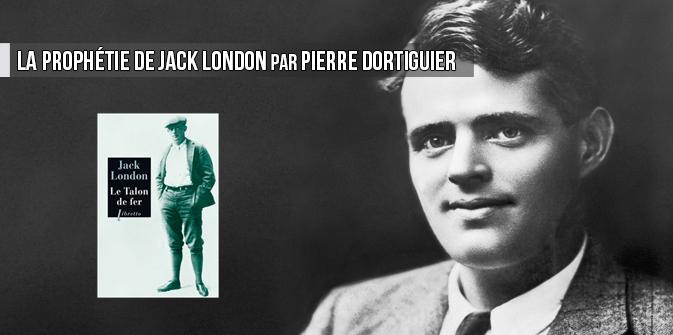 La prophétie de Jack London, par Pierre Dortiguier