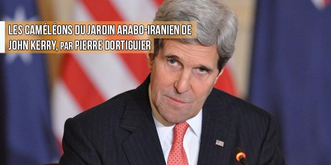 Les caméléons du jardin arabo-iranien de John Kerry, par Pierre Dortiguier