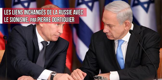 Les liens inchangés de la Russie avec le sionisme, par Pierre Dortiguier