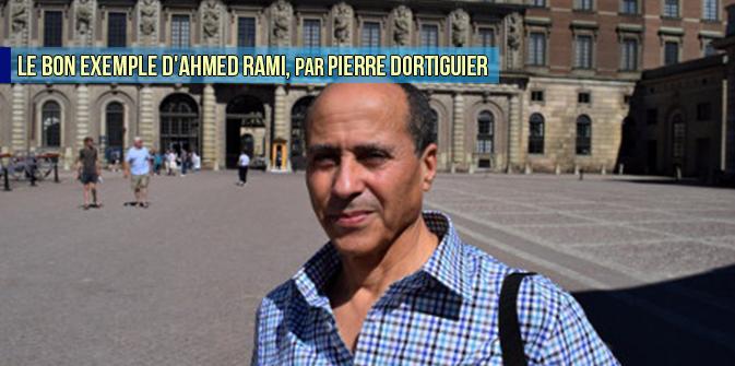 Le bon exemple d'Ahmed Rami, par Pierre Dortiguier