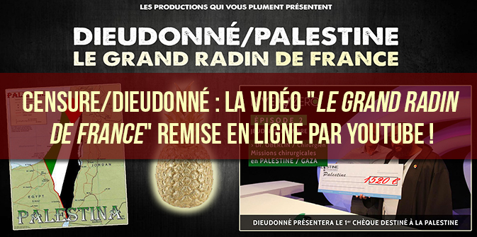 Censure/Dieudonné : la vidéo «Le Grand Radin de France» remise en ligne par Youtube !