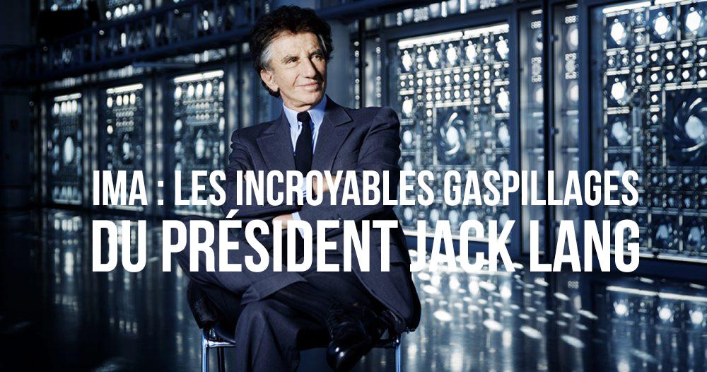 IMA : les incroyables gaspillages du président Jack Lang