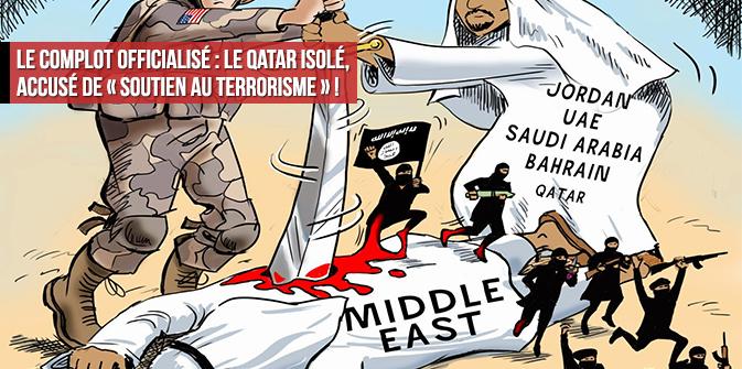 Le complot officialisé : le Qatar isolé et accusé de « soutien au terrorisme » !