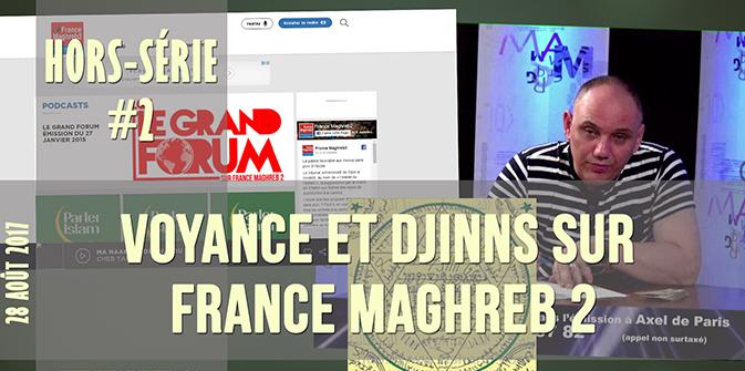 Actu au Scalpel Hors-Série n°2 : «Voyance, djinns et radio France Maghreb 2» !