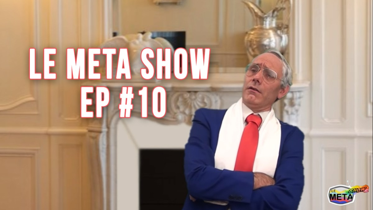 Le Meta show #10 : Lesquen, Ulcan, Anonymous, Dieudonné, Nolan, Reynouard, Soral…