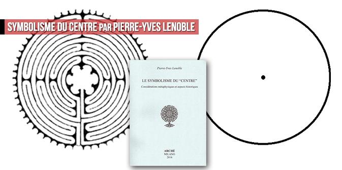 Symbolisme du centre par Pierre-Yves Lenoble