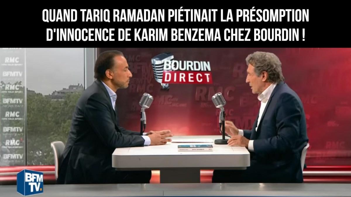 Quand Tariq Ramadan piétinait la présomption d'innocence de Karim Benzema chez Bourdin !