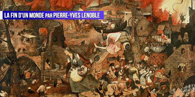 La fin d'un monde par Pierre-Yves Lenoble