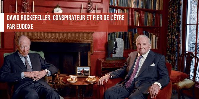 David Rockefeller : conspirateur et fier de l'être, par Eudoxe