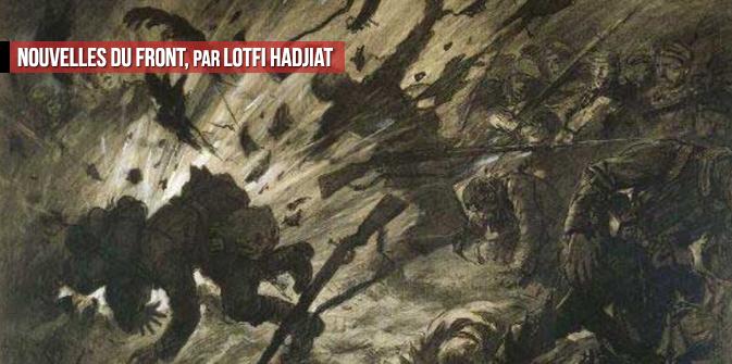 Nouvelles du front, par Lotfi Hadjiat