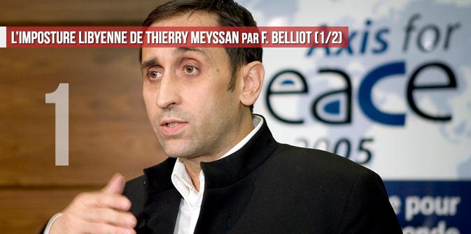 L'imposture libyenne de Thierry Meyssan par François Belliot (1/2)