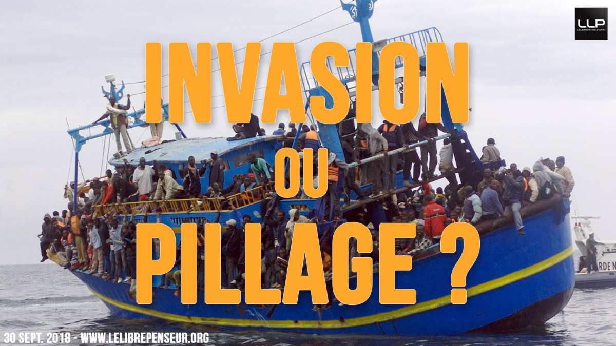Migrants : invasion ou pillage ?