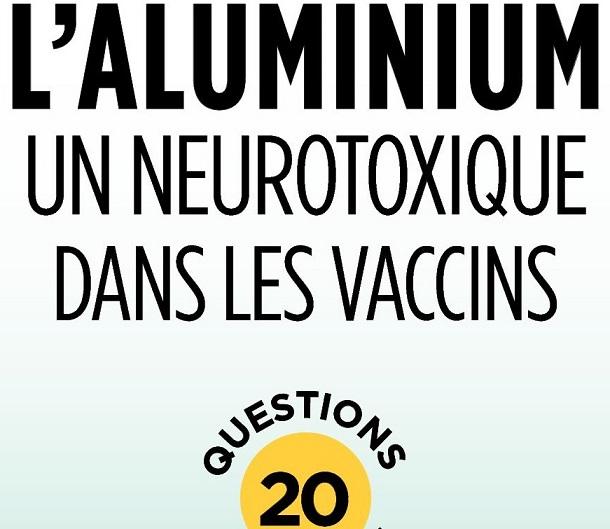 L'aluminium, un neurotoxique dans les vaccins [Lecture]