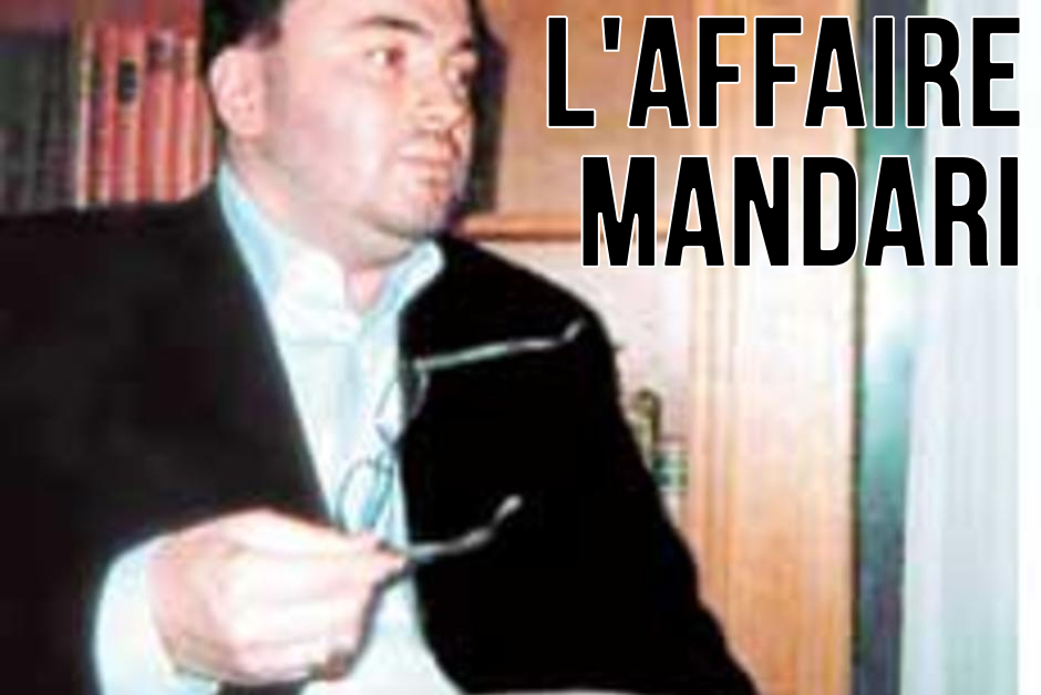 L'affaire Mandari : roi du Maroc, vraie-fausse monnaie, Sarkozy…
