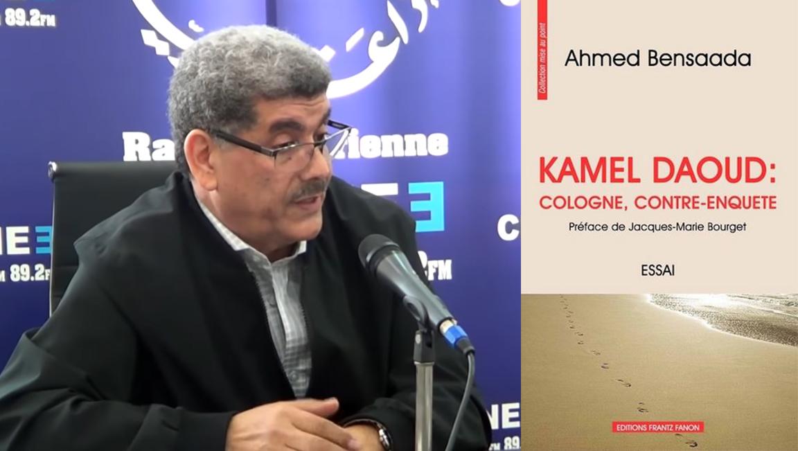 Ahmed Bensaada sur Kamel Daoud : « informateur indigène » !
