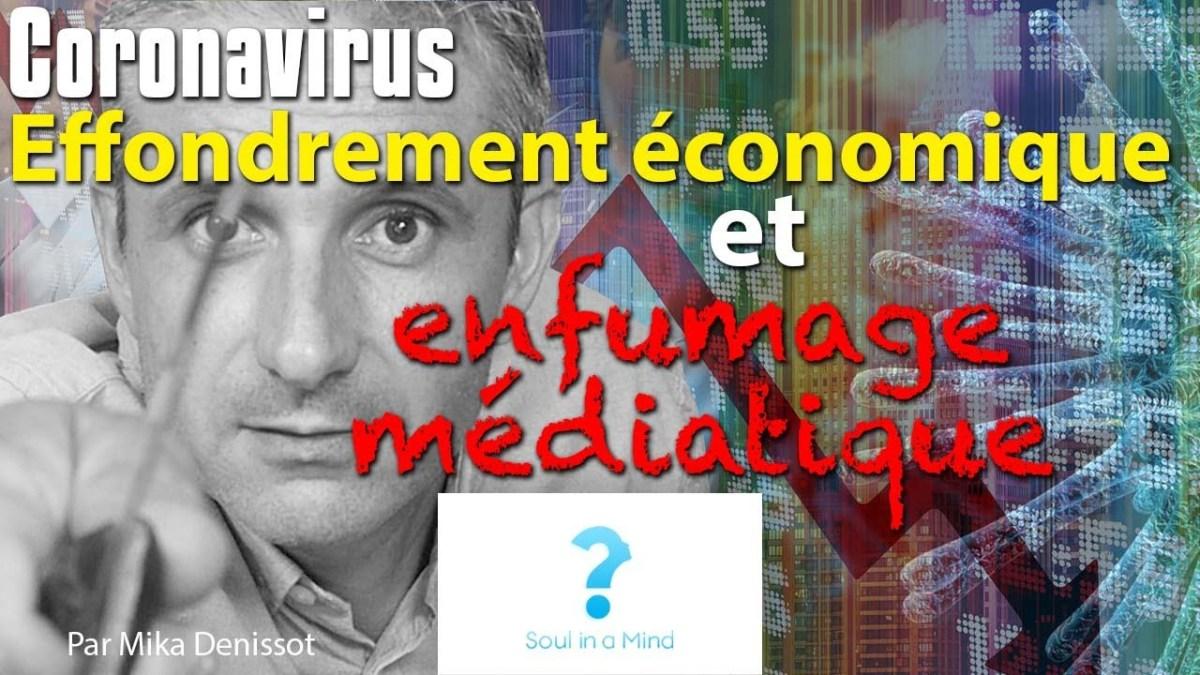 Coronavirus : effondrement économique et enfumage médiatique !