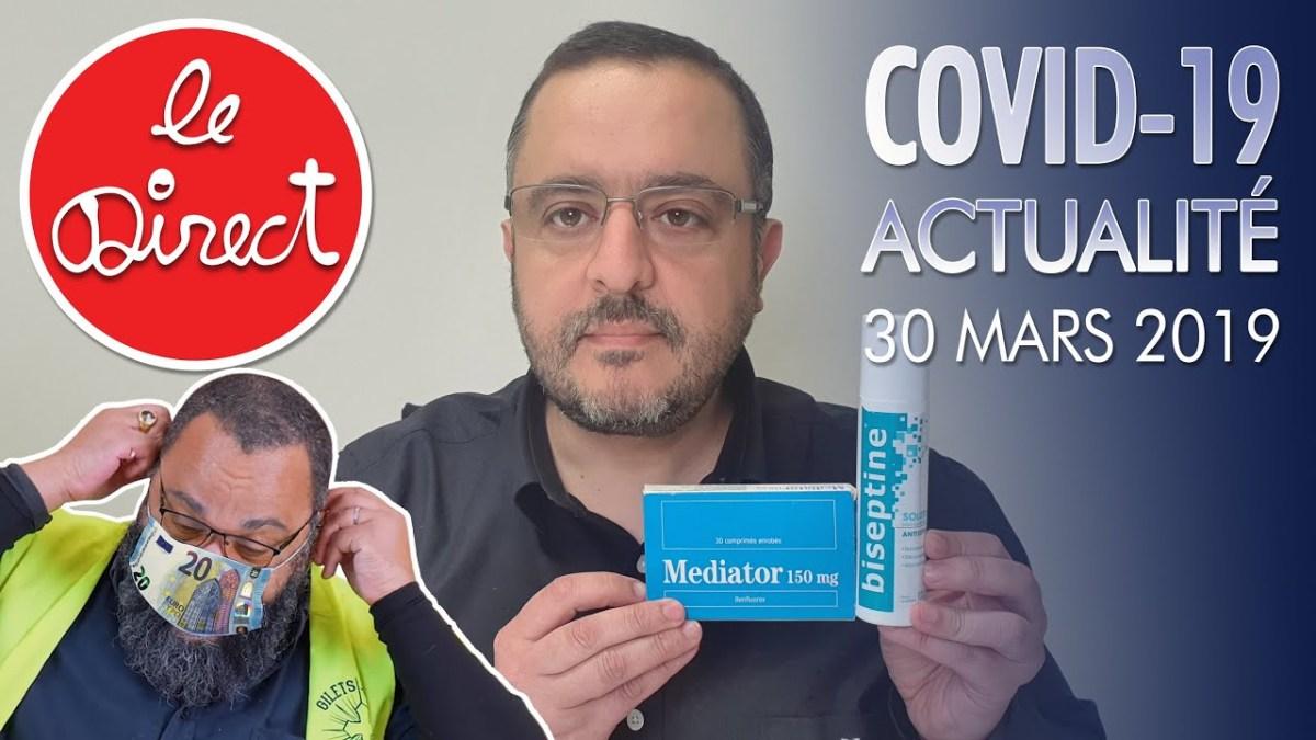Coronavirus : Actu du 30 Mars 2020 – Propagande, Masques, Dieudonné, Biseptine, Mediator…