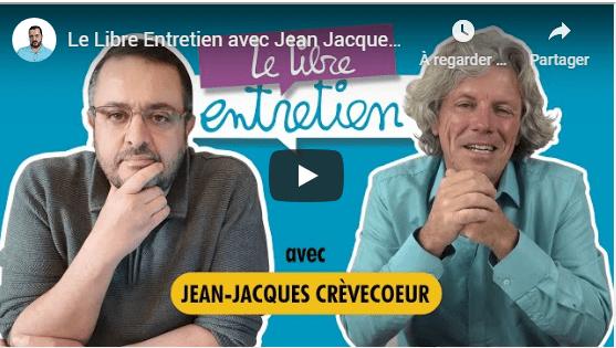 Le Libre Entretien avec Jean Jacques Crèvecœur