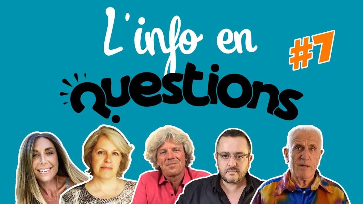 L'info en questionS #7 – émission du 23 juillet 2020