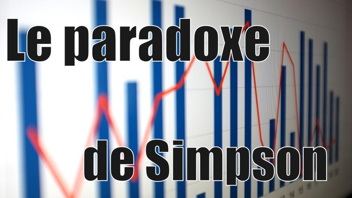Le paradoxe de Simpson ou les faiblesses des statistiques médicales !