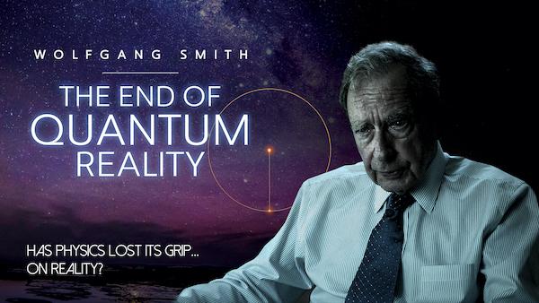 La fin de la réalité quantique, par Wolfgang Smith