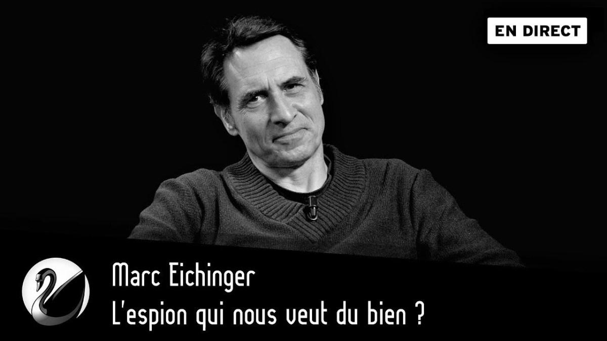 L'ex-espion Marc Eichinger fait des révélations fracassantes !