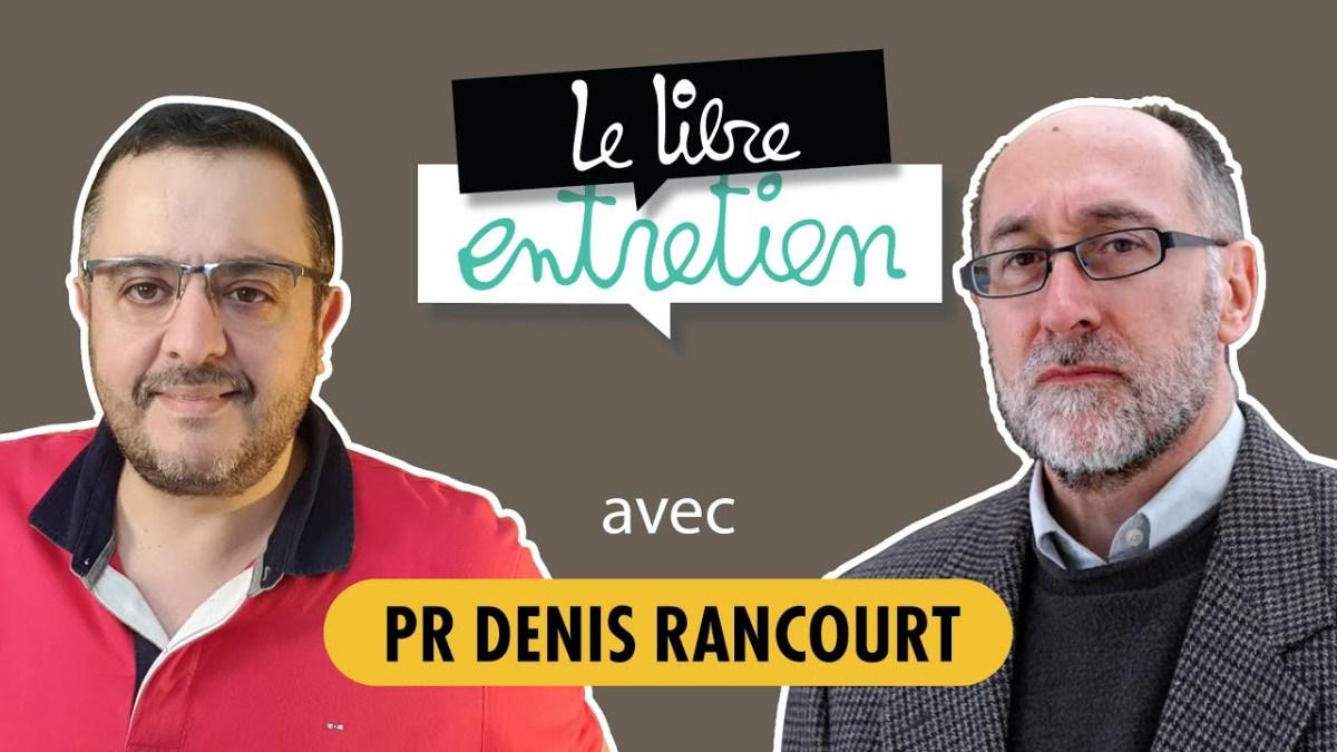 Le Libre Entretien #11 avec le Pr Denis Rancourt