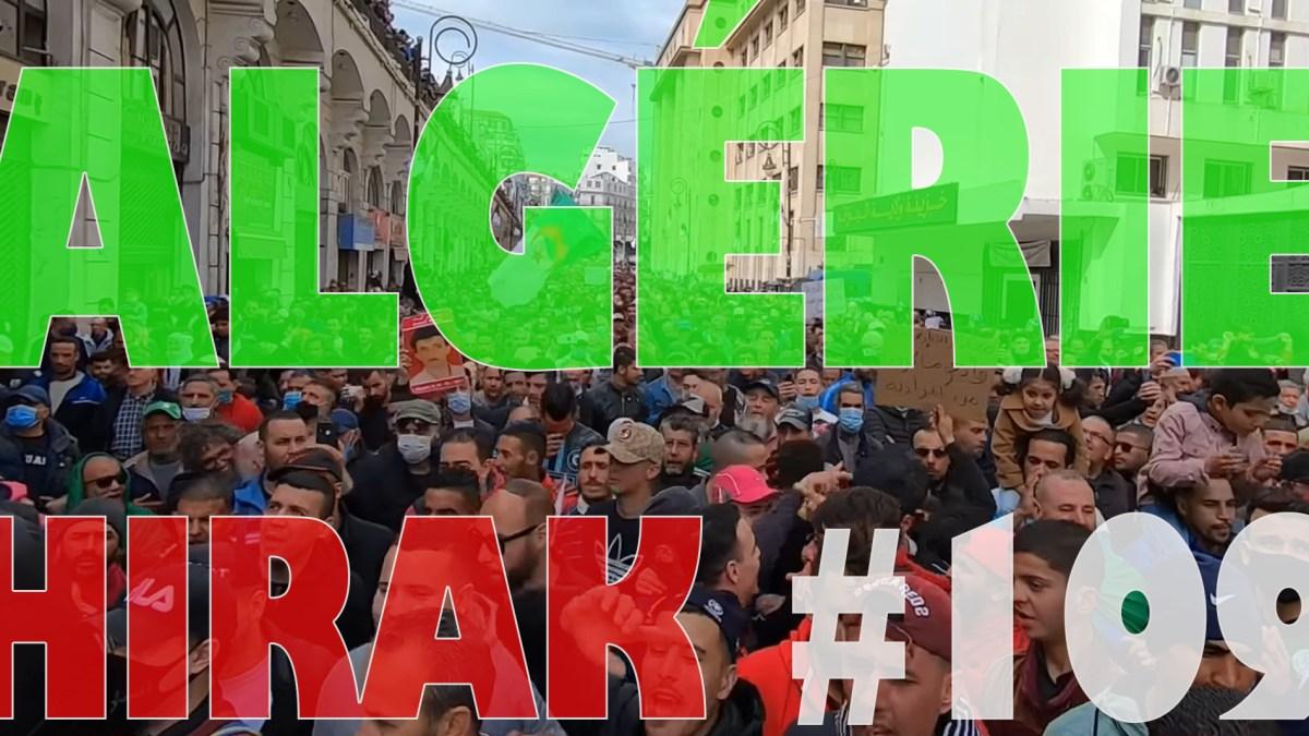 Algérie : manifestations exceptionnelles pour le 109e Hirak ! [vidéos + photos]