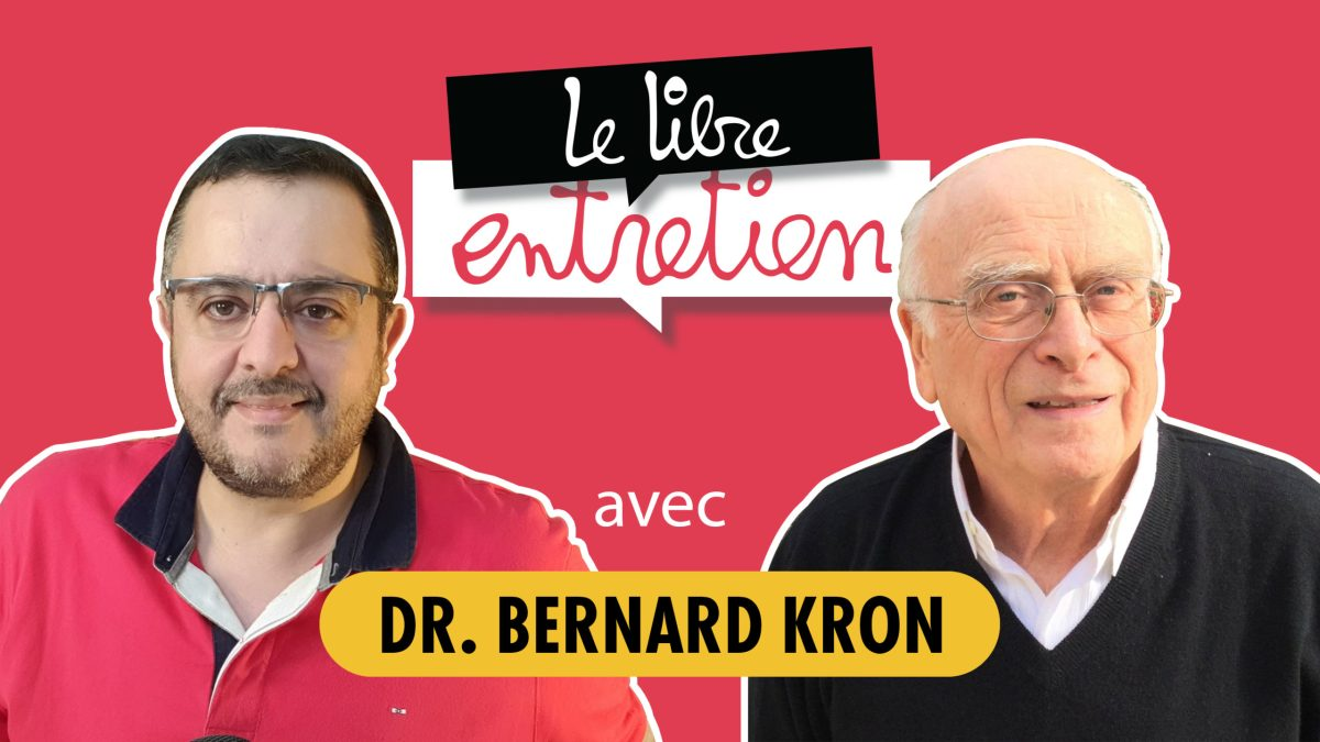 Le Libre Entretien #13 avec le Dr Kron Bernard