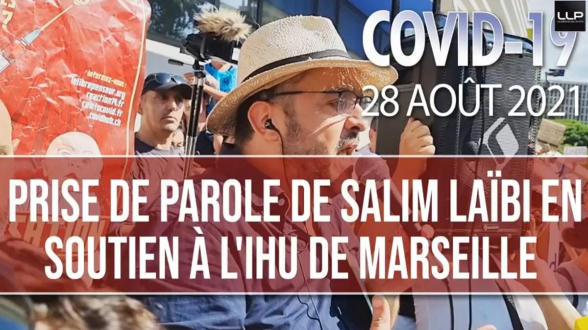 Prise de parole de Salim Laïbi en soutien à l'IHU de Marseille – Manif du 28 août