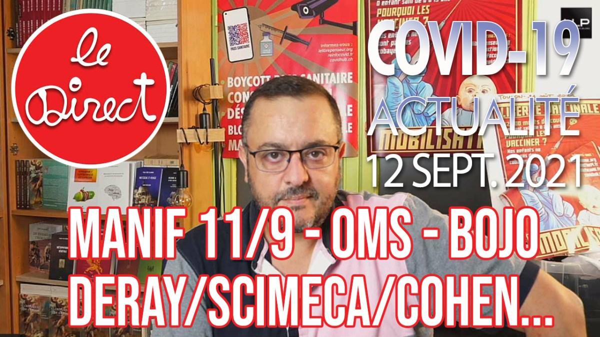 Direct du 12 sept 2021 : manifs du 11/9, OMS, BoJo, les Drs Deray/Scimeca/Cohen…